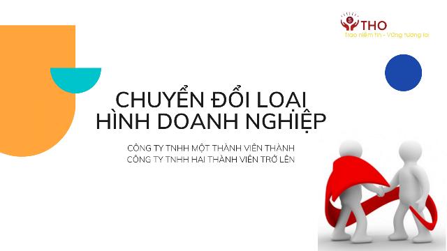 Dịch vụ chuyển đổi công ty TNHH một thành viên thành công ty TNHH hai thành viên