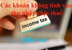 Các khoản không tính vào thu nhập chịu thuế