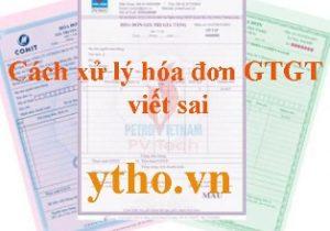 Cách xử lý hóa đơn GTGT viết sai