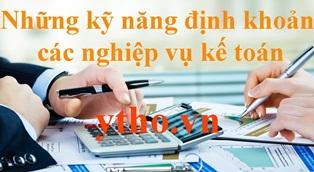 Những kỹ năng định khoản các nghiệp vụ kế toán