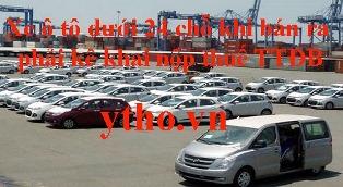 Ô tô dưới 24 chỗ khi bán ra phải kê khai nộp thuế TTĐB