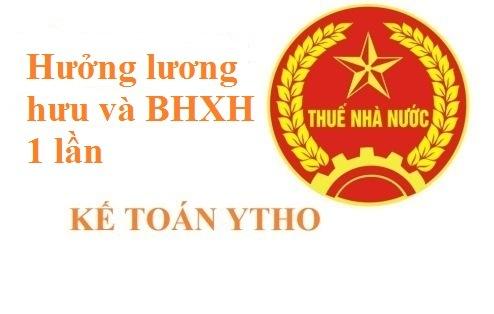 hưởng lương hưu với nhận BHXH một lần