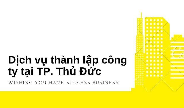 Dịch vụ thành lập công ty tại TP. Thủ Đức